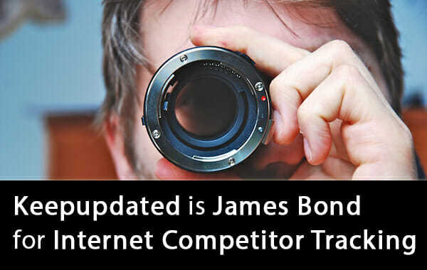 Keepupdated is James Bond for Internet Competitor Tracking