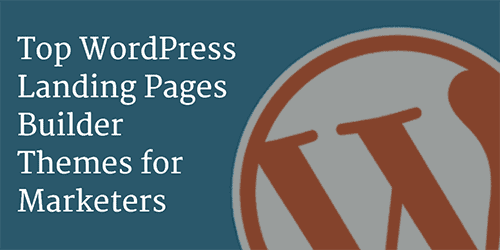 WordPress Landing Pages Builder Themes for Marketers