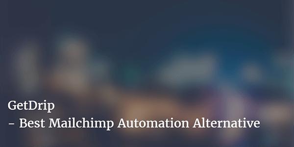 Drip.co - Mailchimp Automation alternative