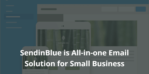 SendinBlue Review - All-in-one Email Solution for Small Business