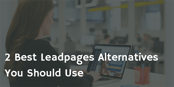 Leadpages Alternatives for marketing landing pages