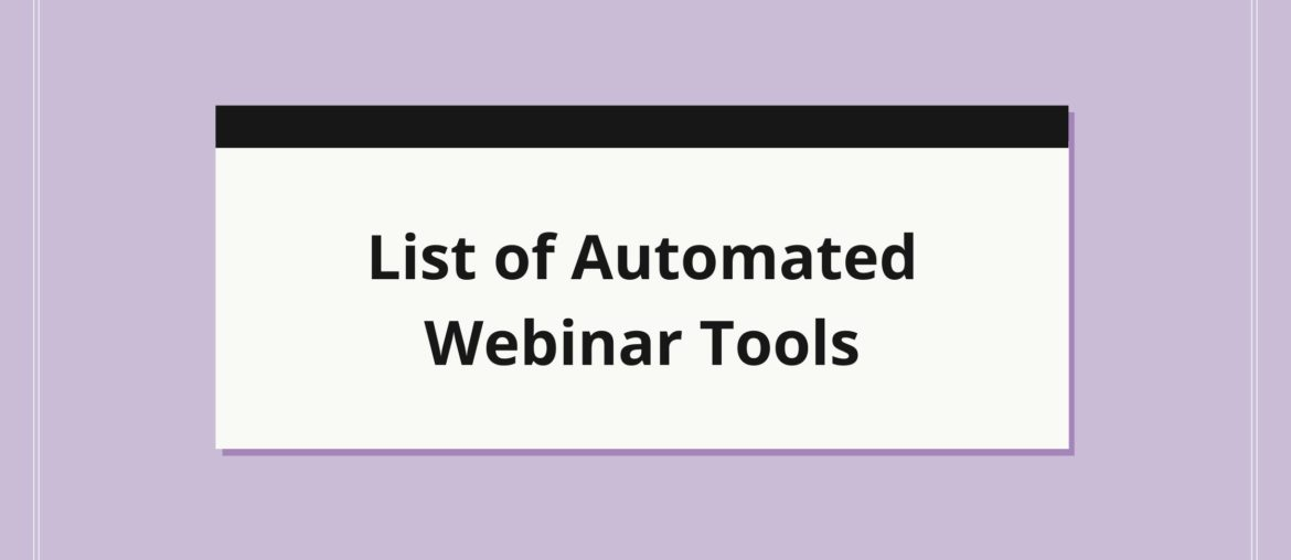3 Best Recurring Automated Webinar Tools For Your Business 5