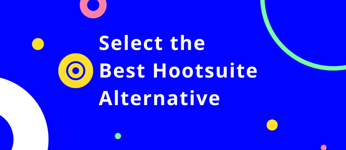 11 Hootsuite Alternatives You Must Try 2