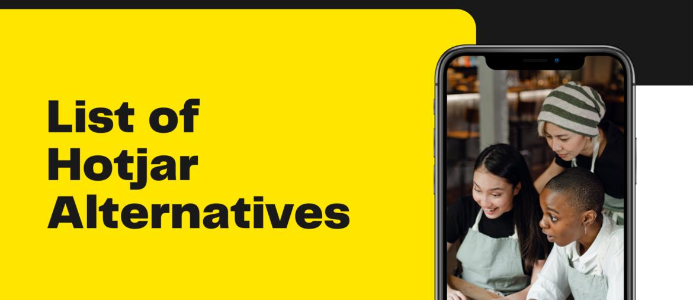 6 More Hotjar Alternatives for Website Visitor Engagement 2