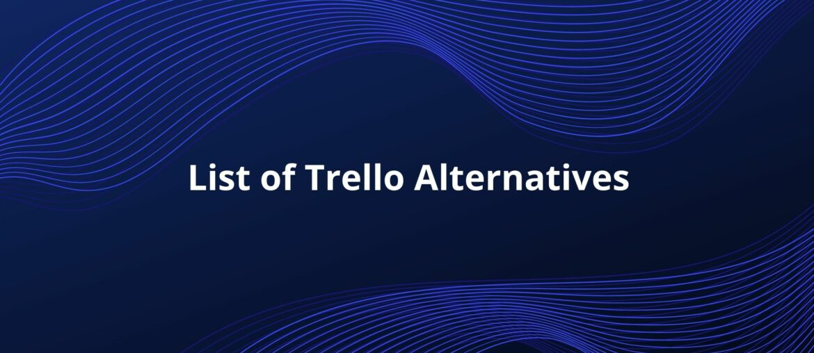 6 Best Trello Alternatives to Manage Projects 2