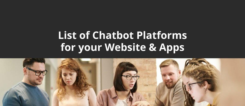 Chatbot Platforms for your Website & Apps