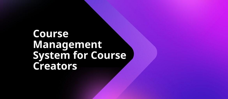 Course Management System for Course Creators