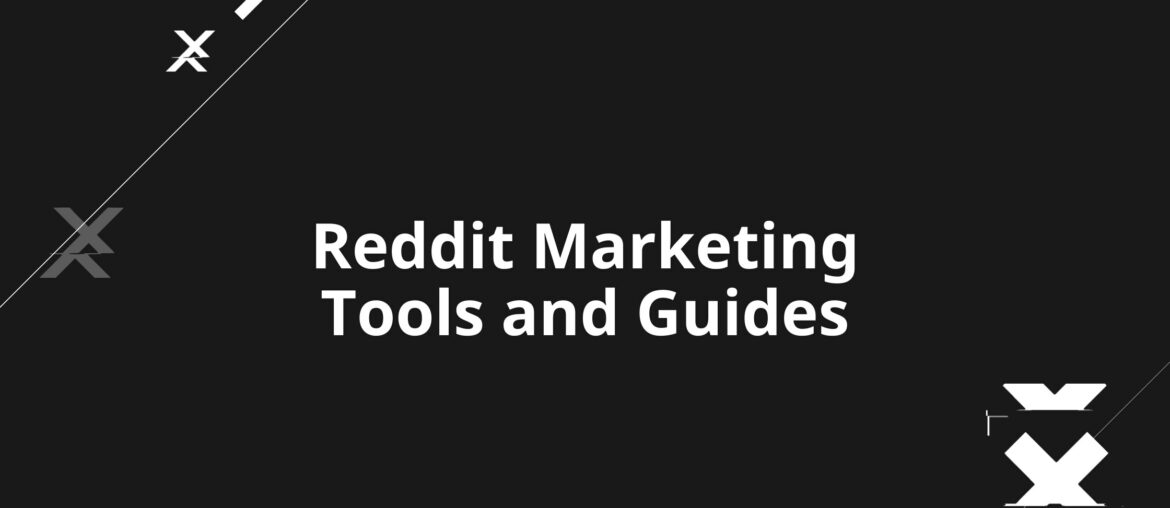 Reddit Marketing Tools and Guides
