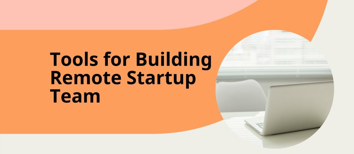 [9 Secure] Best Remote Startup Tools for Building Remote Team 10