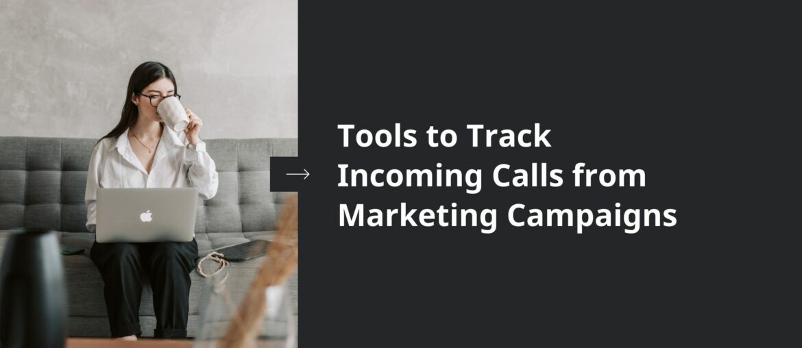 10 Best Tools to Track Incoming Calls from Marketing Campaigns 7