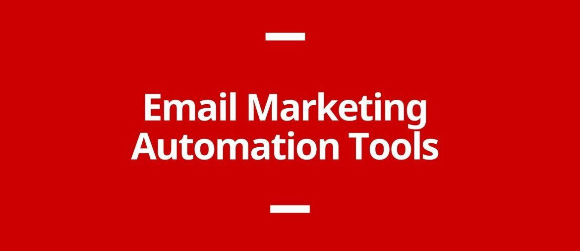 9 Best of Breed Email Marketing Automation Tools 2