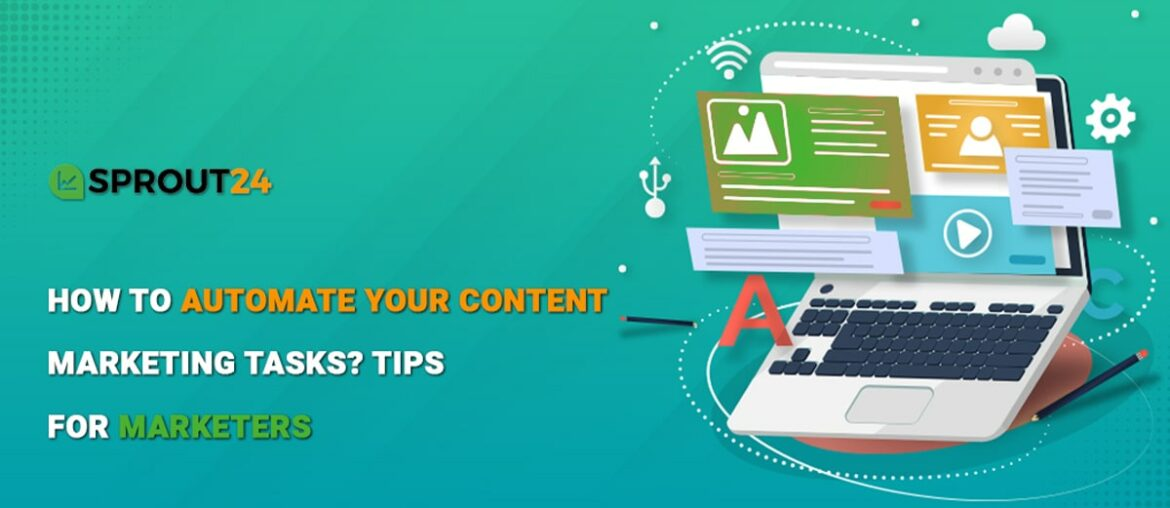 How to Automate Your Content Marketing Tasks? Tips For Marketers 3