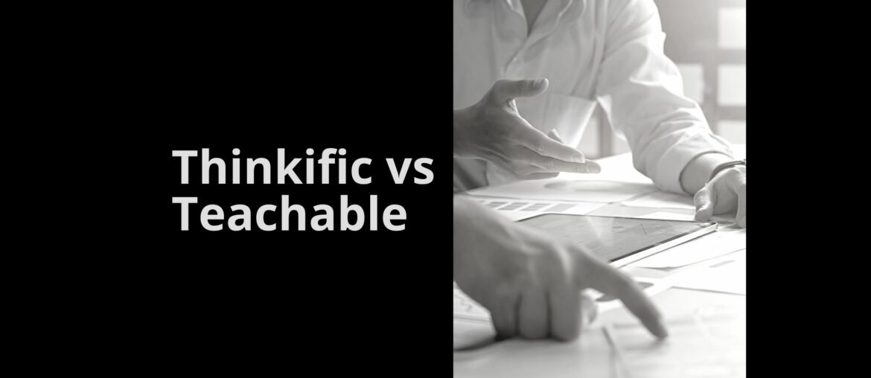 Thinkific vs Teachable - Quick Online Course Builder Comparison 1