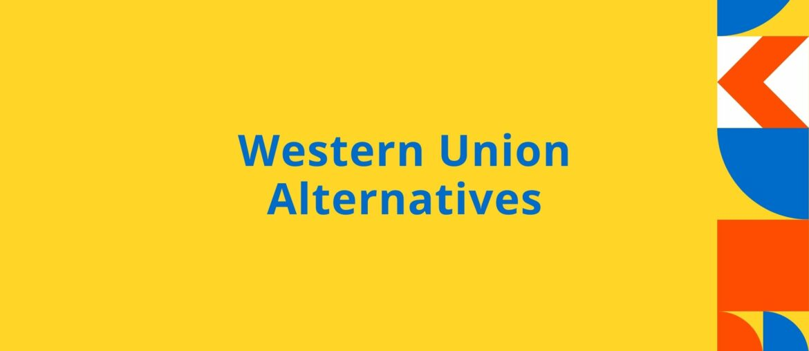 Top 10 Best Western Union Alternatives [Instant & Secure] 9