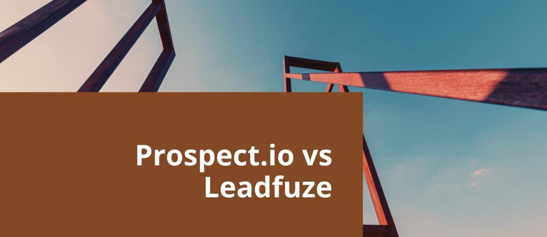 Prospect.io vs Leadfuze - Cold Sales Prospecting & Sales Automation 10
