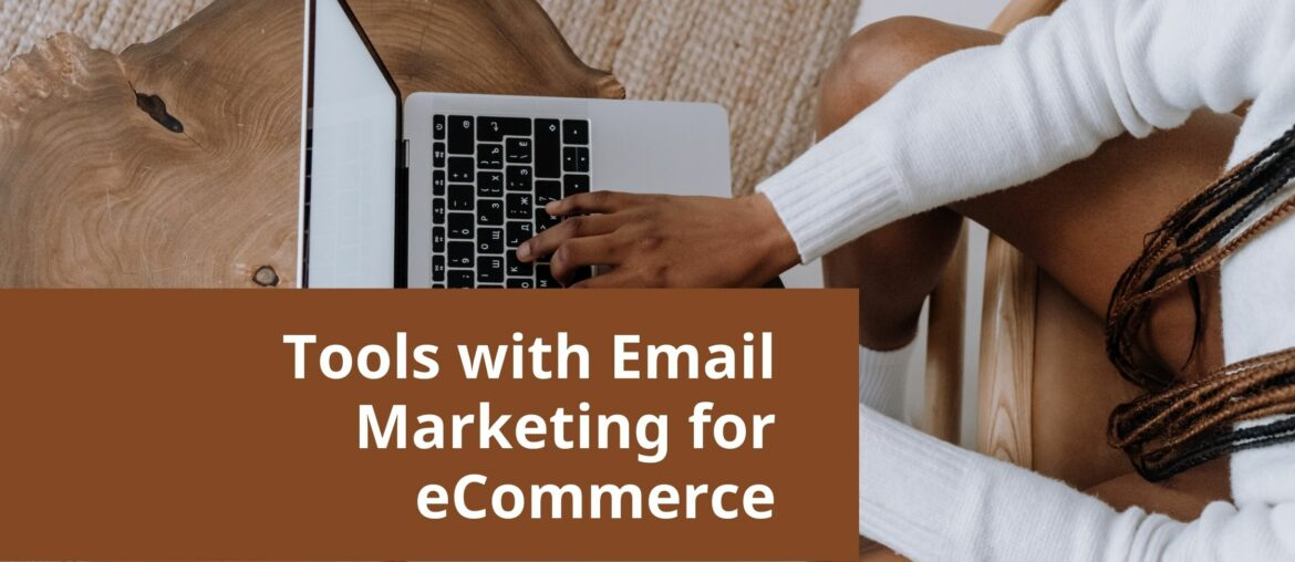 Tools with Email Marketing for eCommerce