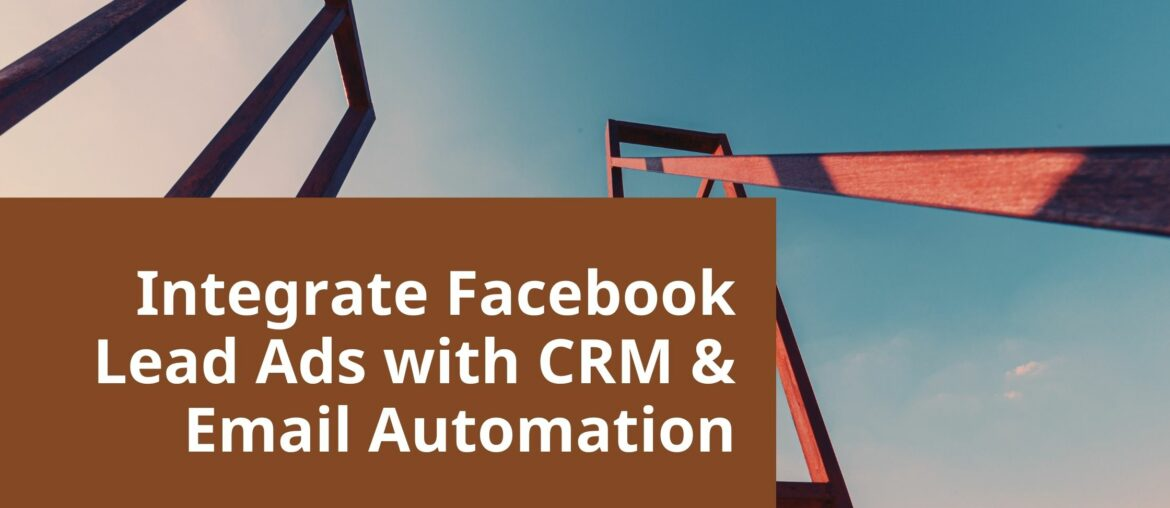 Integrate Facebook Lead Ads with CRM & Email Automation 1