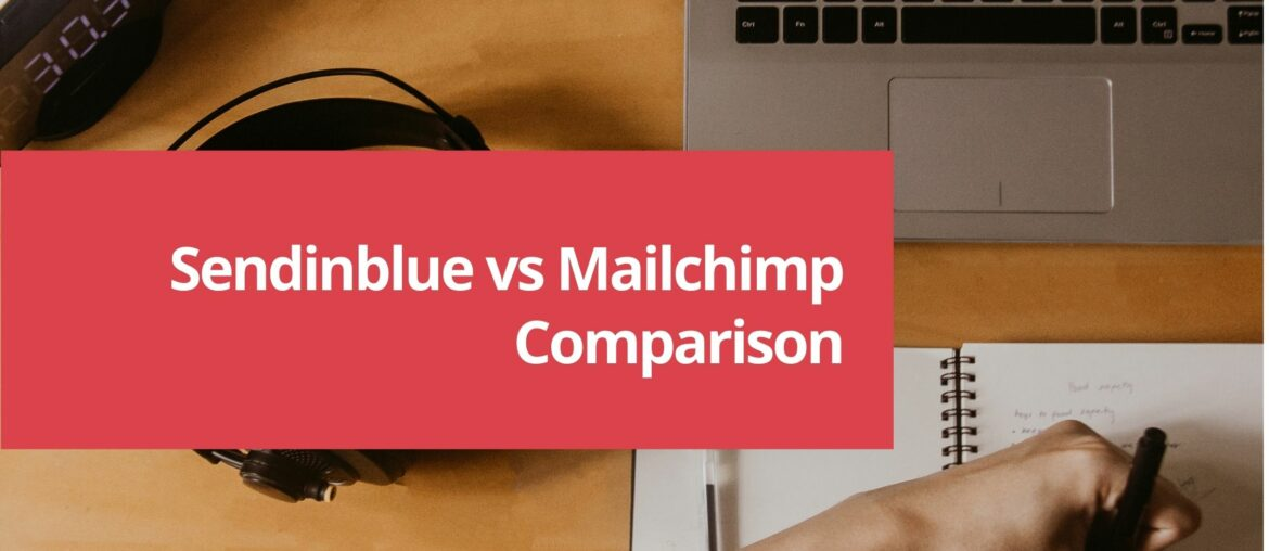 SendinBlue vs Mailchimp - All-in-one Tool for Small Business 1